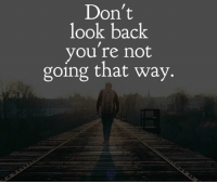 Memes, Back, and 🤖: Don't  look back  you're not  going that way.