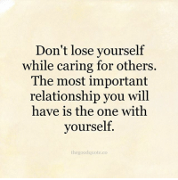 Dont Lose Yourself While Caring For Others The Most Important