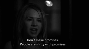 https://iglovequotes.net/: Don't make promises.  People  shitty with promises.  are https://iglovequotes.net/