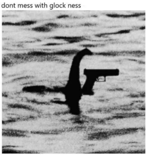 laughoutloud-club:  Please do not: dont mess with glock ness laughoutloud-club:  Please do not