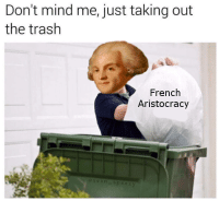 elliot521ii:  Maximilien Robespierre(1758-1794) and the Reign of Terror: Don't mind me, just taking out  the trash  French  Aristocracy elliot521ii:  Maximilien Robespierre(1758-1794) and the Reign of Terror