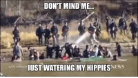 hippie: DON'T MIND ME.  JUST WATERING MY HIPPIES  KATE ARRING