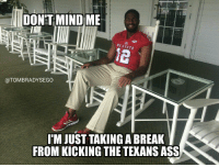 Jacoby Brissett be like...: DONT MIND ME  NC STATE  @TOMBRADYSEGO  TMJUST TAKING A BREAK  FROM KICKING THE TEXANS ASS Jacoby Brissett be like...