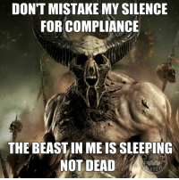 Memes, Toms, and Mistakes: DON'T MISTAKE MY SILENCE  FOR COMPLIANCE  MAMI  THE BEASTIN ME IS SLEEPING  NOT DEAD  ATC - Tom Retterbush