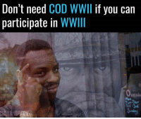 Memes, 🤖, and Cod: Don't need  COD WWII  if you can  participate in  WWIII  Panin Smart 👍