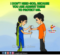 #HappyRakshabandhan :): DON'T NEED GOD, BECAUSE  YOU ARE ALWAYS THERE  TO PROTECT ME  LAUGHING  Cotow나  ima ColoUTS  fO DLaughingColours #HappyRakshabandhan :)