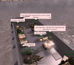 Shut Up, Sideways, and Henry: dont open the ramp use it for cover or park  sideways  GO OUT THE SIDE  NOTHING WILL PARPAR YOU FOR WHAT WE  ARE ABOUT TOO SEE  henry 8754  COO  SHUT UP HENR  auriirocopo  Hectorgand  Recruit  Recruft Y Troops Landing on Normandy (1944)