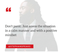 Memes, 🤖, and The Situation: Don't panic. Just assess the situation  in a calm manner and with a positive  mindset  STEPH ANS PEAKS