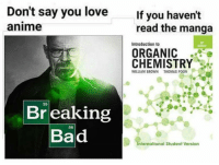 Anime, Bad, and Breaking Bad: Don't say you love  anime  If you haven't  read the manga  Introduction to  Edition  ORGANIC  CHEMISTRY。>  WILLIAM BROWN  THOMAS POON  35  Breaking  Bad  56  nternational Sludent Version