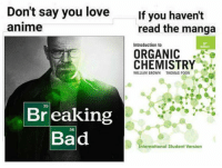 Anime, Bad, and Breaking Bad: Don't say you loveIf you haven't  omtsay youloveIf you haven't  anime  read the manga  Introduction to  5%  Edition  ORGANIC  CHEMISTRY。  WILLIAM BROWN  THOMAS POON  35  Breaking  Bad  56  nternational Student Version
