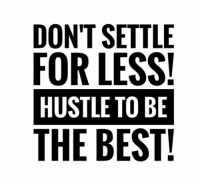 Motivational quote of the day! https://t.co/rqrGm8jjV7: DON'T SETTLE  FOR LESS  HUSTLE TO BE  THE BEST! Motivational quote of the day! https://t.co/rqrGm8jjV7