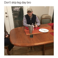 Memes, When You See It, and Leg Day: Don't skip leg day bro Like when you see it 😂