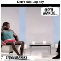 Funny, Leg Day, and Skipping: Don't skip Leg day  @GYM  WANKERS  @GYMWANKERS Tag someone who be looking like this 😂😂👇🏾