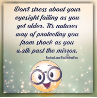 Minionator: Dont stess about your  eyesight failing as you  get older. It's natunes  way of protecting you  form shock as you  u alk past the minion.  Facebook.com/Put
