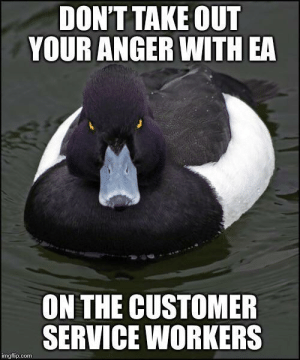 Com, Who, and Anger: DON'T TAKE OUT  YOUR ANGER WITH EA  ON THE CUSTOMER  SERVICE WORKERS  imgflip.com For those of you who are getting refunds those poor people behind the phones aren't the ones responsible