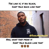 @shaundonizzy with a message 👀 Nike colinkaepernick nfl: DONT TALK BACK LIKE THAT  WAH, WHAT THEY MEAN I5  DONT TALK BLACK LIKE THAT @shaundonizzy with a message 👀 Nike colinkaepernick nfl