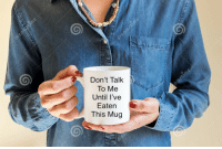 MeIRL, Don't Talk to Me, and This: Don't Talk  To Me  Until I've  Eaten C  This Mug Meirl