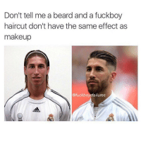 Night: Don't tell me a beard and a fuckboy  haircut don't have the same effect as  makeup  @fuck boys failures  adidas Night