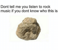 Dank Memes, Rock, and Who: Dont tell me you listen to rock  music if you dont know who this is