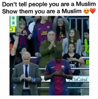 America, Blessed, and Memes: Don't tell people you are a Muslim  Show them you are a Muslim  laCaixa With all what happening in London, Melbourne, America and many countries let me tell you something, we Muslims are some of the most peaceful, hospitable, charitable and kind people on the planet because Islam teaches us to have these wonderful qualities 🌺 . - Islam teaches us how to have peace with the Almighty and shows us how to attain Peace within ourselves and to live in peace with our neighbors and humanity...if Islam taught what FOX NEWS, CHANNEL 7, CHANNEL 9 is teaching you about Islam and Muslims you'd have a major problem on your hands. . - FOX news and the others channels and the islamophobia Machine is actually helping to create Radicals instead of fostering unity, understanding, and peace. . - Don't get Radicalized by watching Channel 7,9 and Fox News and the others channels, make the human connection talk to a Muslim! DM ANYTIME with any questions, help foster unity, understanding, and peace. . - Alhamdulillah for the blessing of Islam and still even with all the hate in the world, I'm still blessed to be A MUSLIM. I would never compromise my religion to any other thing in the world. May Allah Subhanahu wa ta'la fill our hearts with compassion, especially for those in need. Ameen!! 🍃🌹 ▃▃▃▃▃▃▃▃▃▃▃▃▃▃▃▃▃▃▃▃ @abed.alii 📝