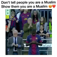 Memes, Muslim, and Dress: Don't tell people you are a Muslim  Show them you are a Muslim  laCaixa This will always be my favorite 😍 Don't tell people you are a MUSLIM... show them you are a MUSLIM... act like a MUSLIM... dress like a MUSLIM and pray like a MUSLIM. . - Nasheed by Mishary Afasy- Khaled bin waleed ❤️▃▃▃▃▃▃▃▃▃▃▃▃▃▃▃▃▃▃▃▃ @abed.alii 📝