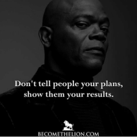 Less talk. More work. 📷 @become.the.lion: Don't tell people your plans,  show them your results.  BECOMETHELION COM Less talk. More work. 📷 @become.the.lion