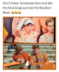 💀💀💀  LIKE Our Page Fake SportsCenter!  Credit - Sheena Nicole: Don't these Tennessee fans look like  the Mud Dogs just lost the Bourbon  Bowl 💀💀💀  LIKE Our Page Fake SportsCenter!  Credit - Sheena Nicole