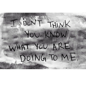 Net, Think, and You: DONT THINK  You KNOW  WHAT YOU ARE  DOING TO ME https://iglovequotes.net/
