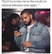 """Kiss, Television, and Dank Memes: """"Don't try to kiss me on the mouth on  national television ever again..."""" Damn😂 - Follow (@savagecomedy) For More! 😂"""