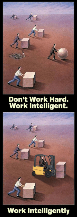 lolzandtrollz:  This Is What Work Intelligently Looks Like: Don't Work Hard.  Work Intelligent.  Work Intelligently lolzandtrollz:  This Is What Work Intelligently Looks Like