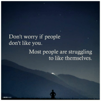 The Mind Unleashed: Don't worry if people  don't like you.  Most people are struggling  to like themselves. The Mind Unleashed