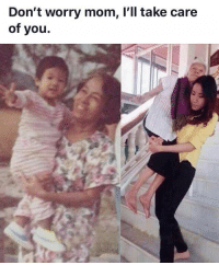 Mom, Got, and Take Care: Don't worry mom, l'll take care  of you. I got you mom.