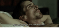 Don't worry, no  one ever died of insomnia The Machinist (2004)