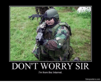 DON'T WORRY SIR  I'm from the Internet.  fakeposters.com raw photos of USABall soldier ^^