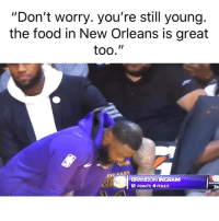 "Basketball, Food, and Nba: ""Don't worry. you're still young.  the food in New Orleans is great  too.""  BRANDONINGRAM  12 POINTS 4 FOULS  3R These trades about to be interesting😂 Via @thebruhreport"