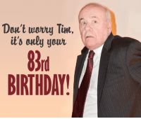 Happy 83rd Birthday to Tim Conway!! Watch him on McHale's Navy weekdays at 11a ET on Antenna TV.  What's your favorite role of Tim's?: Don't wouvu im,  it's only yowu  BIRTHDAY! Happy 83rd Birthday to Tim Conway!! Watch him on McHale's Navy weekdays at 11a ET on Antenna TV.  What's your favorite role of Tim's?