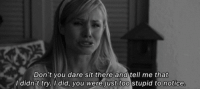 http://iglovequotes.net/: Don't you dare sit there and tell me that  I didn't try. I did, you were just too stupid to notice http://iglovequotes.net/