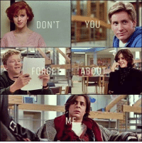 Feb. 15, 1985, the film The Breakfast Club was released in theaters.: DONT YOU  _dn  FORGET TAB 001 Feb. 15, 1985, the film The Breakfast Club was released in theaters.