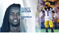 The @LSUfootball CB ran a 4.32 40-yard dash 🔥🔥🔥  @_DJack01's #NFLCombine highlights! https://t.co/zliIGUmTVd: DONTE  JACKSON  CORNERBACK  LSU The @LSUfootball CB ran a 4.32 40-yard dash 🔥🔥🔥  @_DJack01's #NFLCombine highlights! https://t.co/zliIGUmTVd