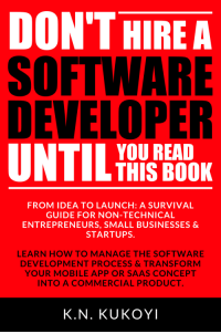 "Amazon, Lol, and Tumblr: DON'THIREA  SOFTWARE  DEVELOPER  YOU READ  THIS BOOK  FROM IDEA TO LAUNCH: A SURVIVAL  GUIDE FOR NON-TECHNICAL  ENTREPRENEURS, SMALL BUSINESSES &  STARTUPS.  5  LEARN HOW TO MANAGE THE SOFTWARE  DEVELOPMENT PROCESS&TRANSFORM  YOUR MOBILE APP OR SAAS CONCEPT  INTO A COMMERCIAL PRODUCT  K.N. KUKOYI <p><a href=""http://lol-coaster.tumblr.com/post/156643001317/red-book-dont-hire-a-software-developer-until"" class=""tumblr_blog"">lol-coaster</a>:</p><blockquote> <p><b><a href=""https://www.amazon.com/Dont-Hire-Software-Developer-Until-ebook/dp/B01LY5C1IK"">  Red book. Don't Hire a Software Developer Until You Read this Book</a>.</b></p> <p>The handbook for tech startups &amp; entrepreneurs (from idea, to build, to product launch and everything in between)  <br/></p> </blockquote>"