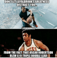 Don't let the Golden State Warriors blowing a 3-1 lead distract you from the fact that Loyalbrook > Oscar Robertson NBA NBAMemes RussellWestbrook ThunderUP OKCThunder: DONTLETLOYALBROOKSGREATNESS  DISTRACT YOU  @PERSOURCES  FROM THE FACTITHATOSCAR ROBERTSON  BLEW A41TRIPLE DOUBLE LEAD Don't let the Golden State Warriors blowing a 3-1 lead distract you from the fact that Loyalbrook > Oscar Robertson NBA NBAMemes RussellWestbrook ThunderUP OKCThunder