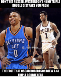 Memes, Never, and 🤖: DONTLETRUSSELLWESTBROOK'S42NDTRIPLE  DOUBLE DISTRACT YOU FROM  QUCKSA  ALLAHOMA  CITY  (a n  emeS  THE FACT THAT OSCAR ROBERTSON BLEWA41  TRIPLE DOUBLE LEAD Never forget Oscar Robertson blew a 41 triple-double lead 😂😂💀 - Follow @_nbamemes._ 🔥