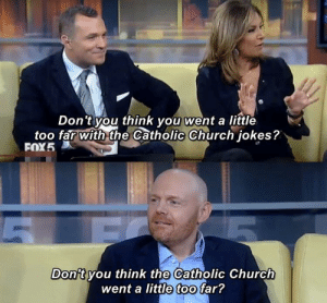Church, Memes, and Jokes: Don'tyou think you went a little  too far with the Catholic Church jokes?  FOX5  Don't you think the Catholic Church  went a little too far? Ooooooooooooooof. via /r/memes https://ift.tt/2MfjXTi