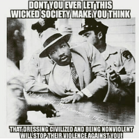 Food, Memes, and Wicked: DONTYOUEVERLEITHIS  WICKED SOCIEYMAKEIVOUTHINK  THATDRESSING CIVILIZED ANDBEING NONVIOLENT  WILLSTOPTHEIRVIOLENCEAGAINSTYOUl Food for thought 💡💯 wakeup