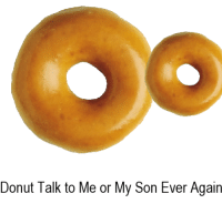 Donut: Donut Talk to Me or My Son Ever Again Donut