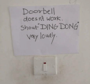 Bruh Im dead: Doorbell  doesnt wlork  Shout DING DONG  Vety loudl Bruh Im dead