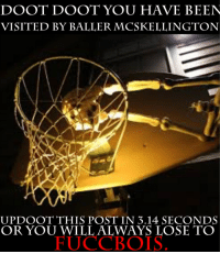The rules must be followed...: DOOT DOOT YOU HAVE BEEN  VISITED BY BALLER MCSKELLINGTON  UPDOOT THIS POST IN 3.14 SECONDS  OR YOU WILL WAYS LOSE TO  BOI The rules must be followed...