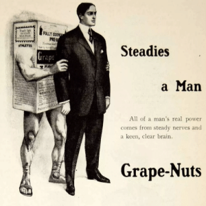 「STEADIES A MAN」: Doot  FULLY COOK  PRE-D  Dextm  Made Spcal T  THIS POOD  ATHLETES  Steadies  Graps  a Man  SERVE PR  el  Pestum Col  man's real power  All of a  from steady nerves and  comes  keen, clear brain  a  Grape-Nuts 「STEADIES A MAN」