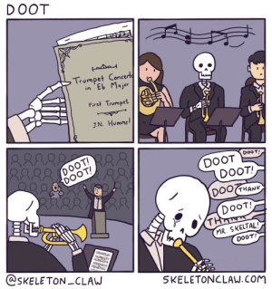 Let him play: DOOT  Trumpet Concerto  in Eb Major  First Trompet  N. Humme  88R  RARR  28  AP、  DOOT!  DOOT  DOOT!  OO THANK  DooT!  MR. SKELTAL!  DOOT!  @SKELE TON_CLAW  SKELETONCLAw.Com Let him play