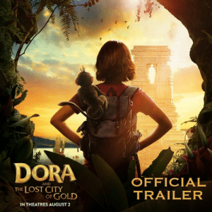 Get ready to unleash your wild side.🐒 Watch the official trailer for Dora and the Lost City of Gold, starring Isabela Moner, Eugenio Derbez, Michael Peña, Eva Longoria Baston, and Danny Trejo. #DoraMovie swings into theatres August 2!: DORA OFFICIAL  AND  THE LOST CITY  OF GOLD  TRAILER  IN THEATRES AUGUST2 Get ready to unleash your wild side.🐒 Watch the official trailer for Dora and the Lost City of Gold, starring Isabela Moner, Eugenio Derbez, Michael Peña, Eva Longoria Baston, and Danny Trejo. #DoraMovie swings into theatres August 2!